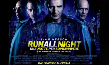 RUN ALL NIGHT – UNA NOTTE PER SOPRAVVIVERE