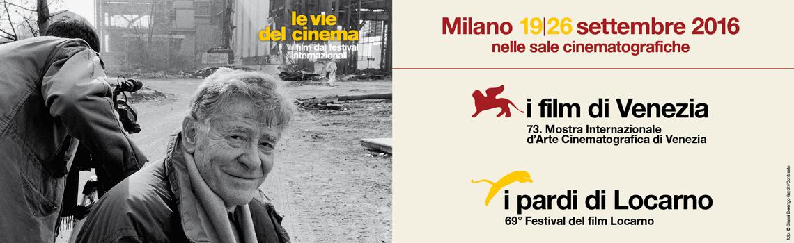 Le Vie del Cinema a Milano, i primi titoli da Venezia73 e Locarno69